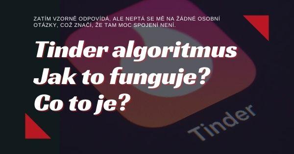 Co je Tinder algoritmus? Jak funguje?
